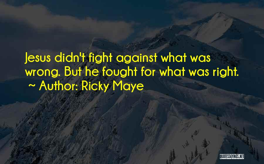 Christianity And Homosexuality Quotes By Ricky Maye