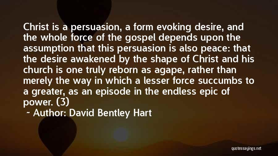 Christianity And Peace Quotes By David Bentley Hart