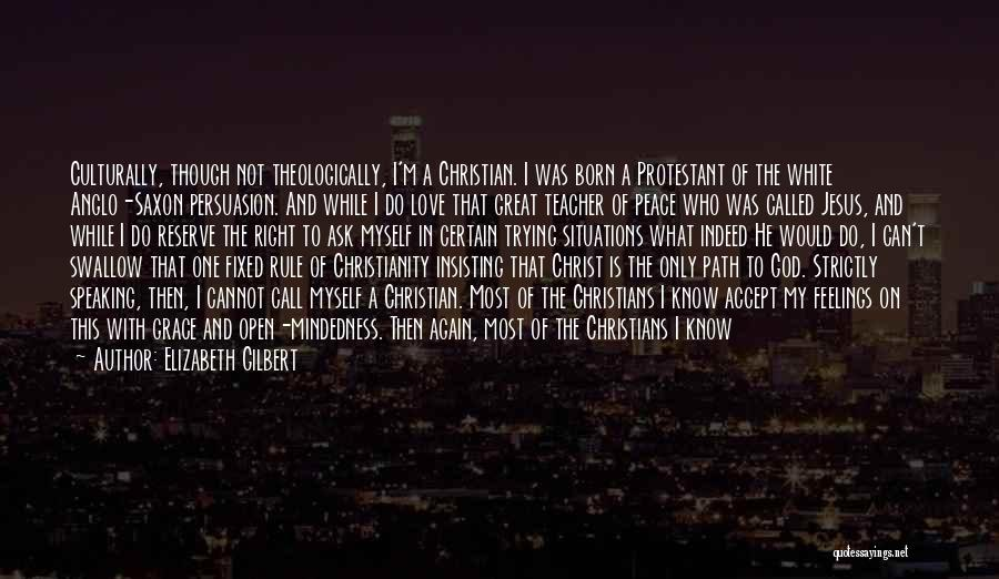 Christianity And Peace Quotes By Elizabeth Gilbert