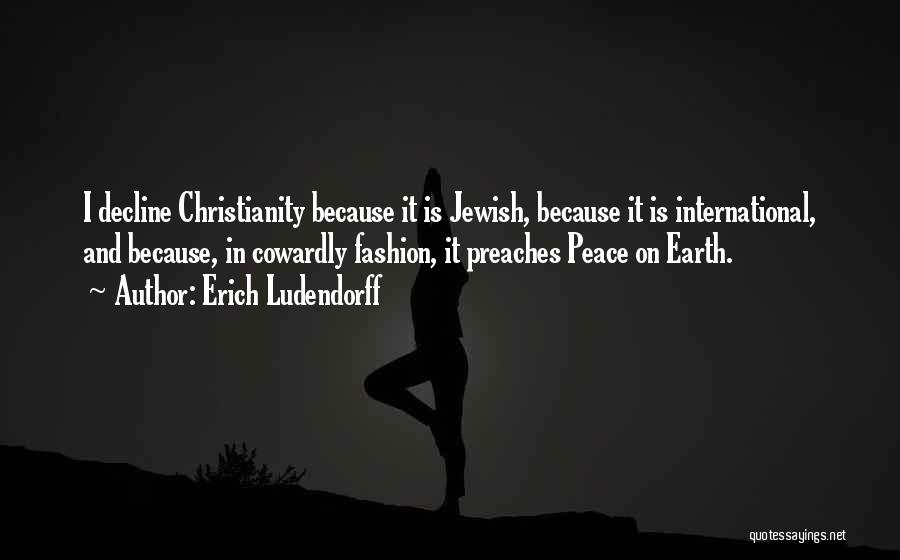 Christianity And Peace Quotes By Erich Ludendorff