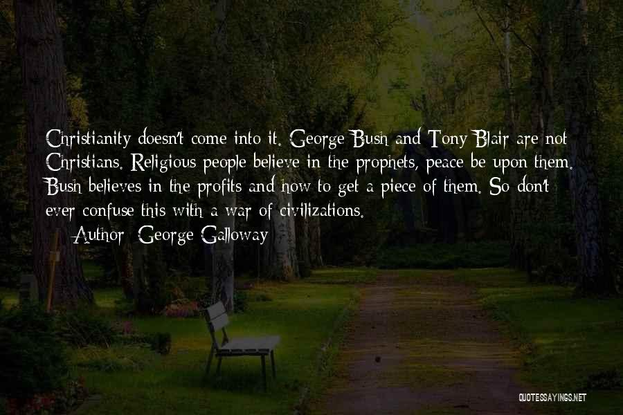 Christianity And Peace Quotes By George Galloway