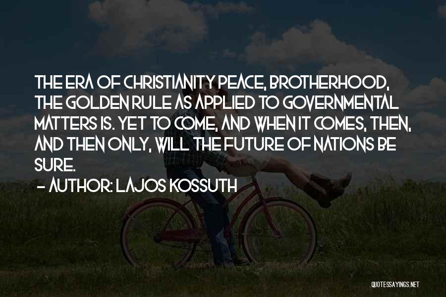 Christianity And Peace Quotes By Lajos Kossuth