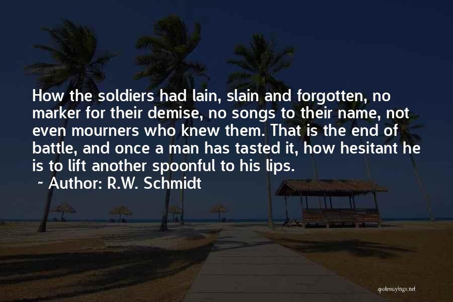 Christianity And Peace Quotes By R.W. Schmidt