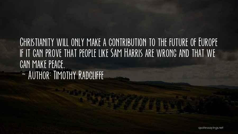 Christianity And Peace Quotes By Timothy Radcliffe
