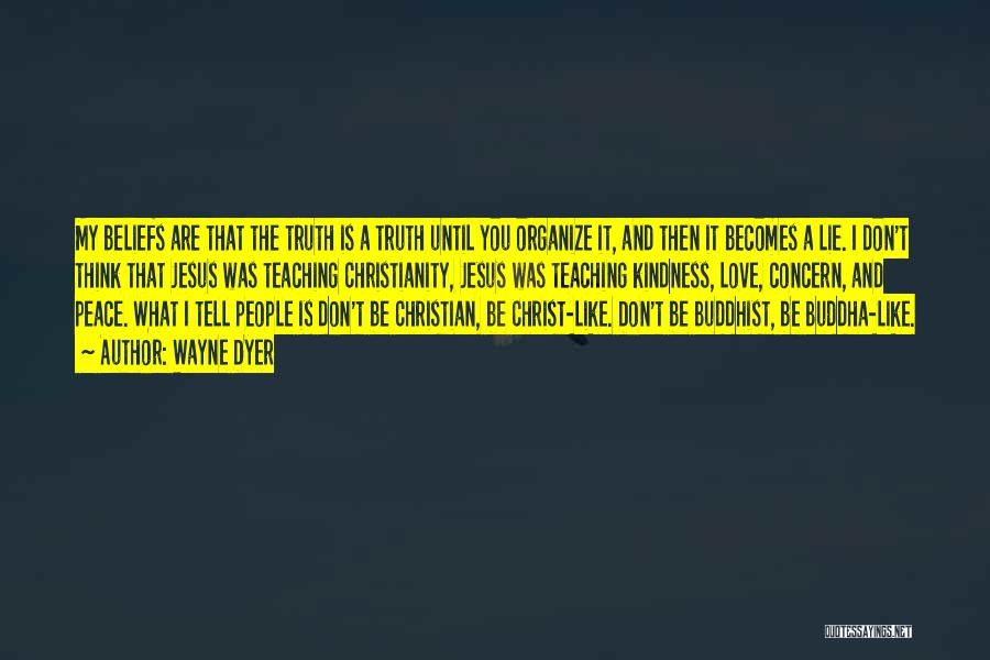 Christianity And Peace Quotes By Wayne Dyer