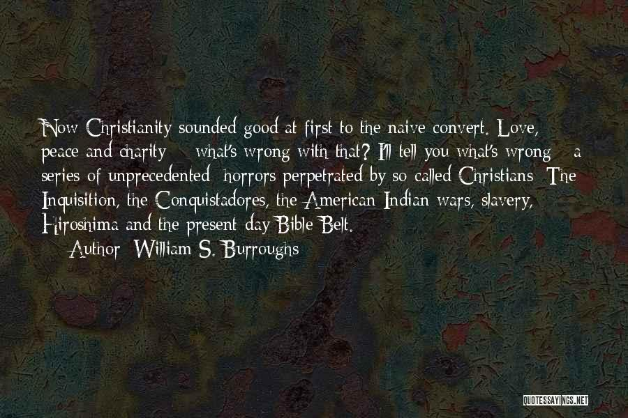Christianity And Peace Quotes By William S. Burroughs