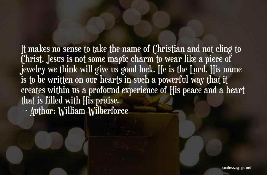 Christianity And Peace Quotes By William Wilberforce