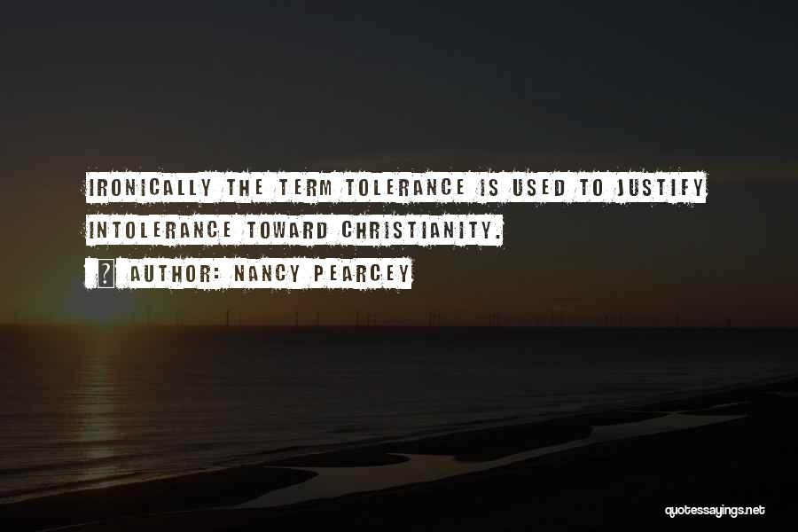 Christianity Intolerance Quotes By Nancy Pearcey