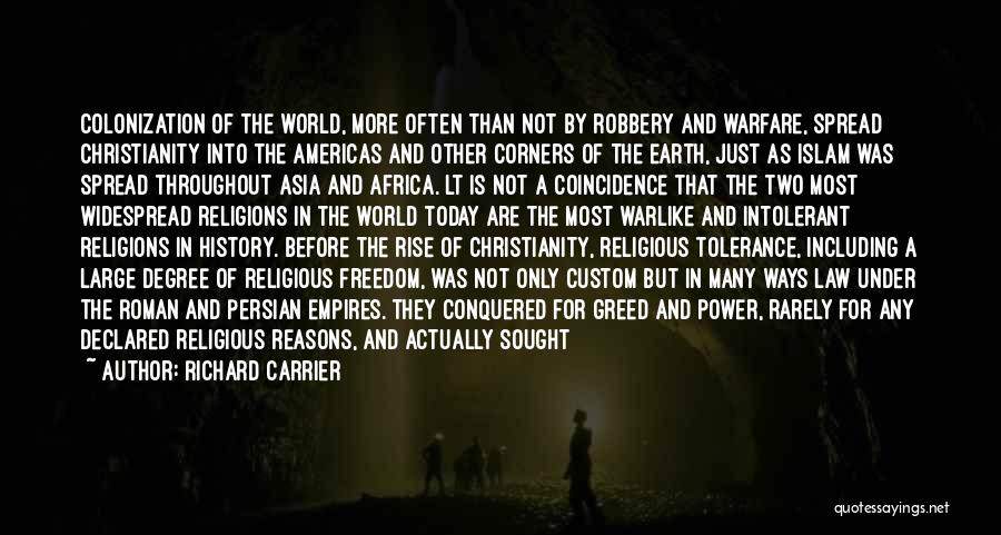 Christianity Intolerance Quotes By Richard Carrier