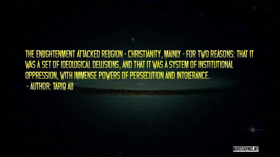 Christianity Intolerance Quotes By Tariq Ali