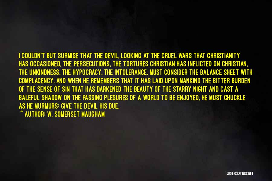 Christianity Intolerance Quotes By W. Somerset Maugham