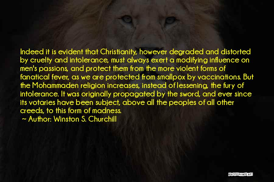 Christianity Intolerance Quotes By Winston S. Churchill