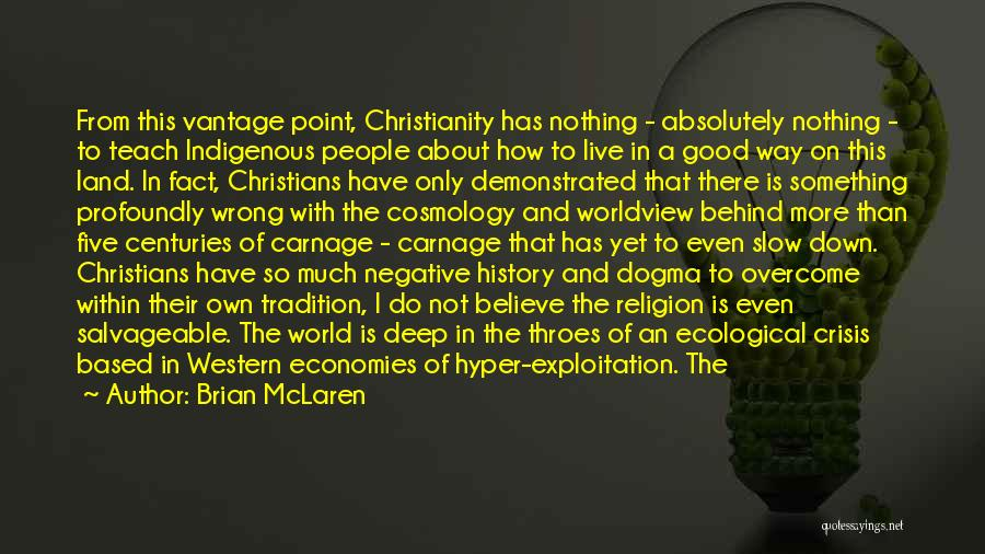 Christianity Negative Quotes By Brian McLaren