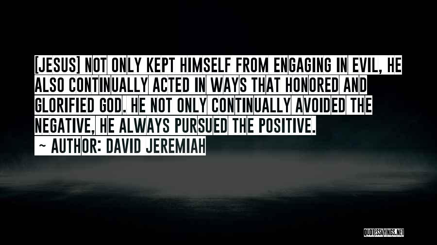 Christianity Negative Quotes By David Jeremiah