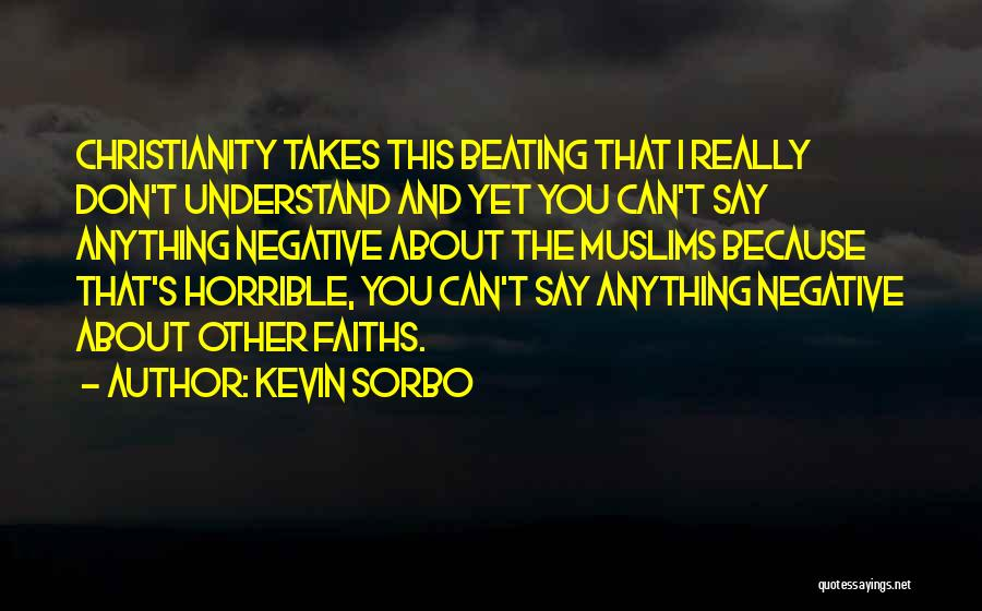 Christianity Negative Quotes By Kevin Sorbo