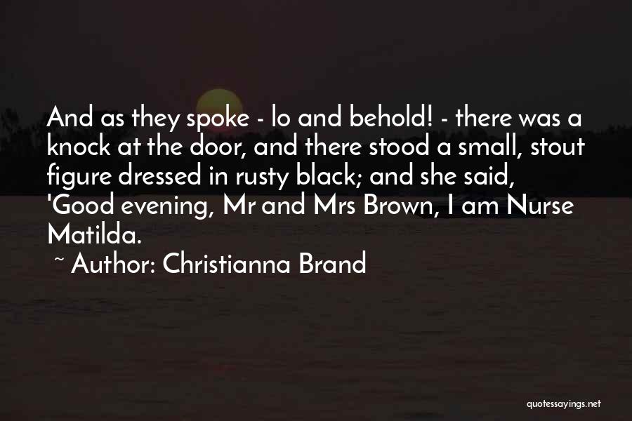 Christianna Brand Quotes 527863