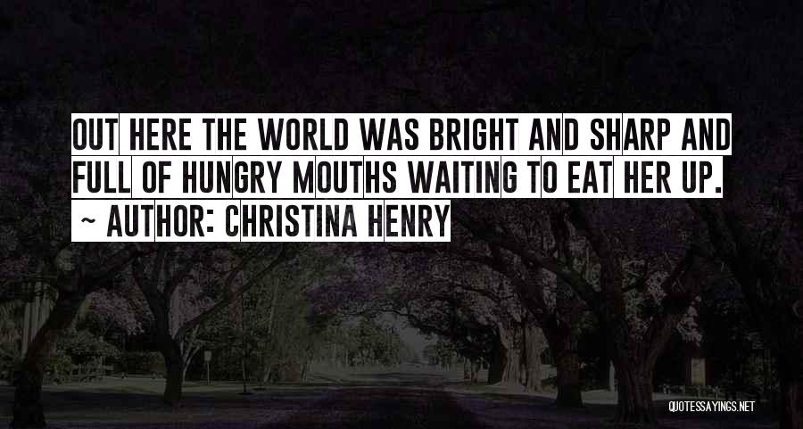 Christina Henry Quotes 1649548
