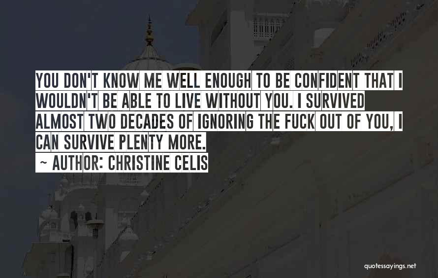 Christine Celis Quotes 804317