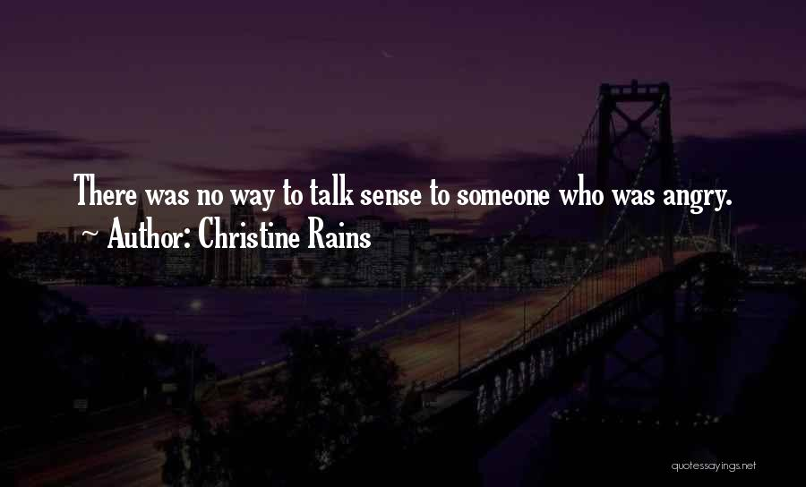 Christine Rains Quotes 1238608