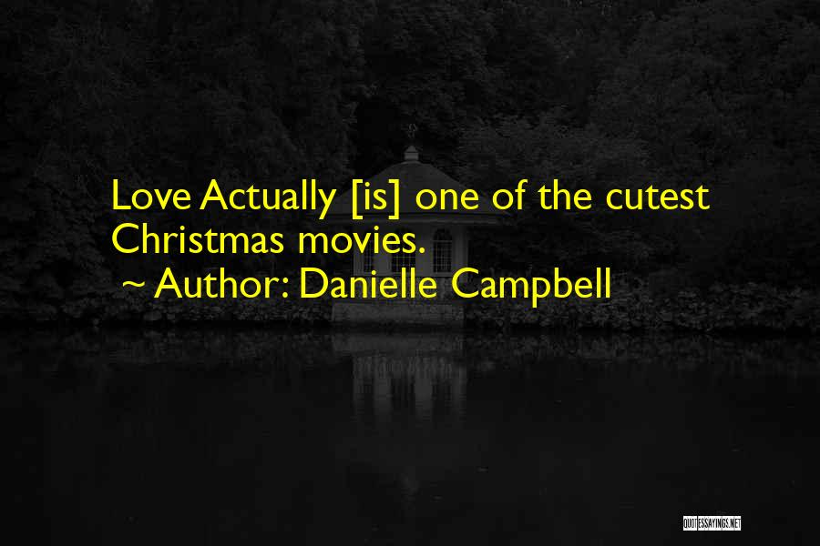 Christmas From Movies Quotes By Danielle Campbell