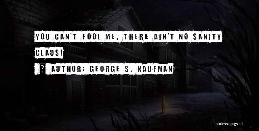 Christmas From Movies Quotes By George S. Kaufman