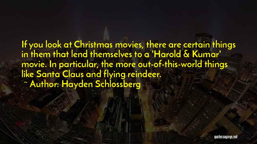 Christmas From Movies Quotes By Hayden Schlossberg