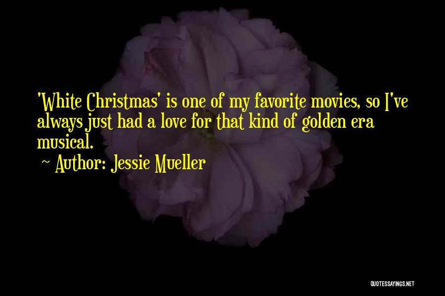 Christmas From Movies Quotes By Jessie Mueller