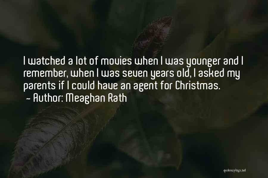 Christmas From Movies Quotes By Meaghan Rath