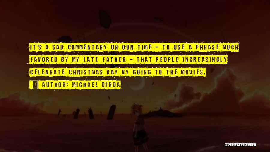Christmas From Movies Quotes By Michael Dirda