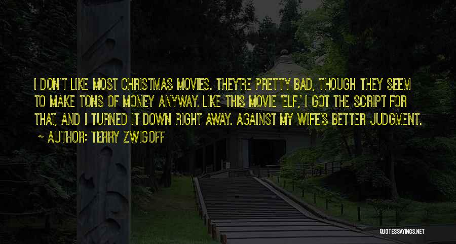 Christmas From Movies Quotes By Terry Zwigoff
