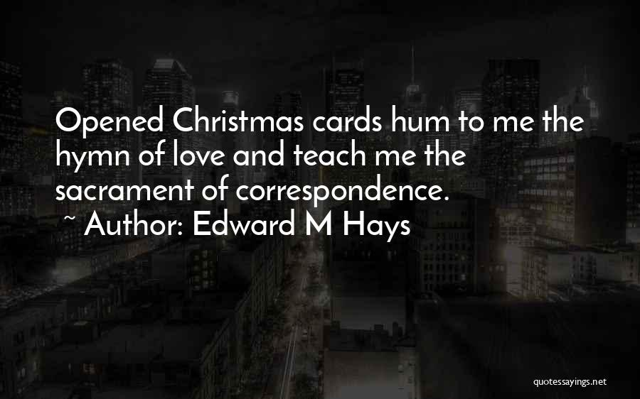 Christmas Hymn Quotes By Edward M Hays