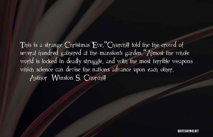 Christmas In Advance Quotes By Winston S. Churchill