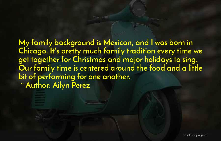Christmas Is Time For Family Quotes By Ailyn Perez
