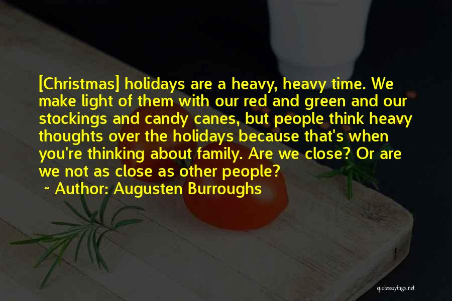 Christmas Is Time For Family Quotes By Augusten Burroughs