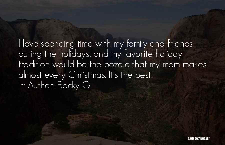 Christmas Is Time For Family Quotes By Becky G
