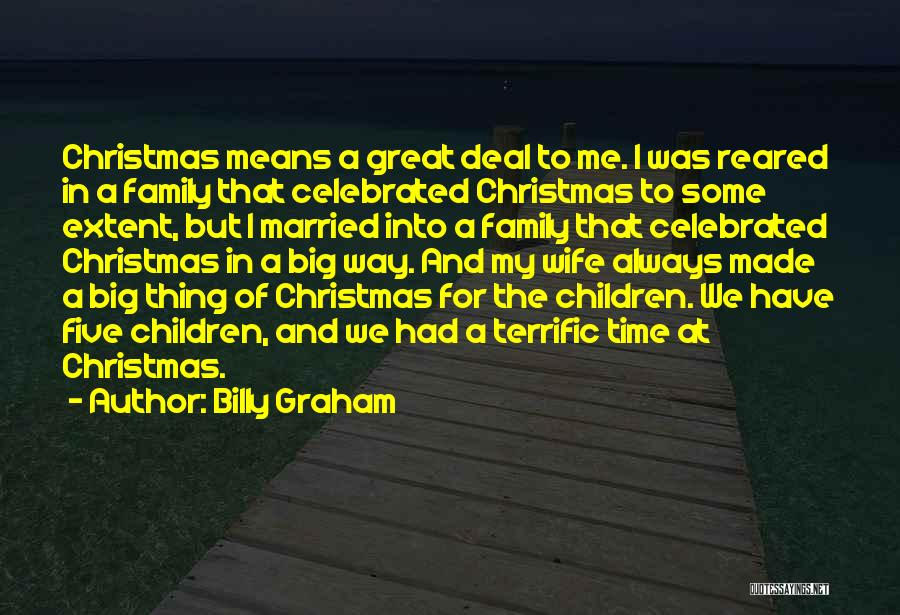 Christmas Is Time For Family Quotes By Billy Graham