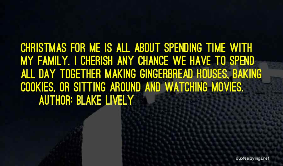 Christmas Is Time For Family Quotes By Blake Lively