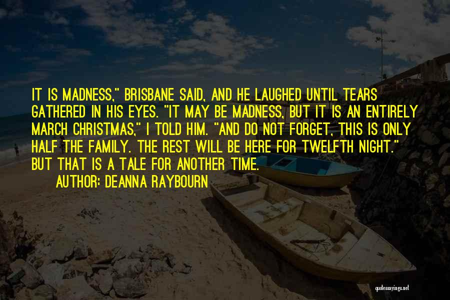 Christmas Is Time For Family Quotes By Deanna Raybourn