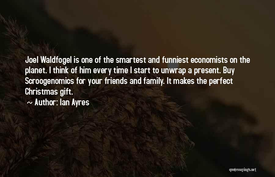 Christmas Is Time For Family Quotes By Ian Ayres