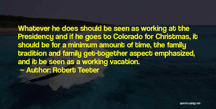 Christmas Is Time For Family Quotes By Robert Teeter