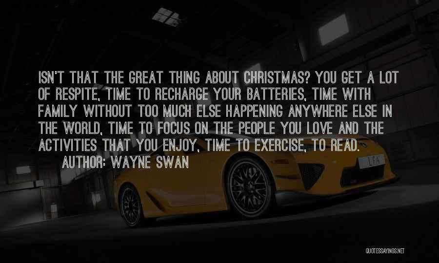 Christmas Is Time For Family Quotes By Wayne Swan