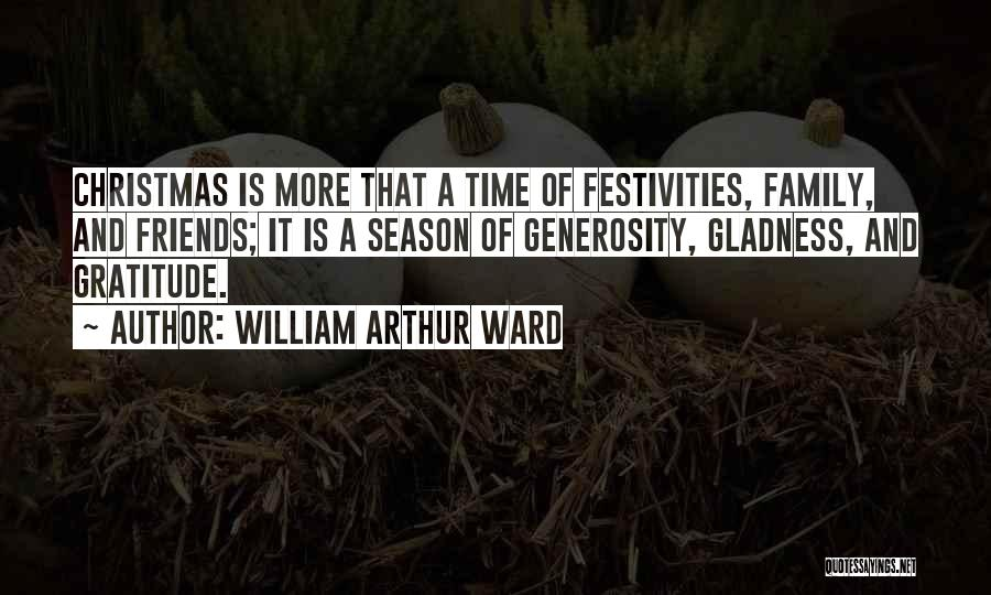Christmas Is Time For Family Quotes By William Arthur Ward