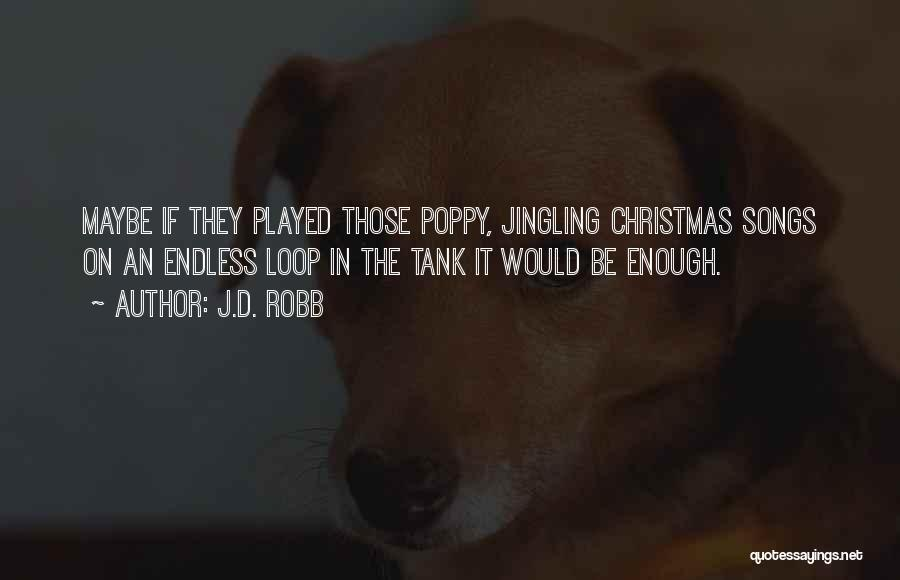 Christmas Songs And Quotes By J.D. Robb