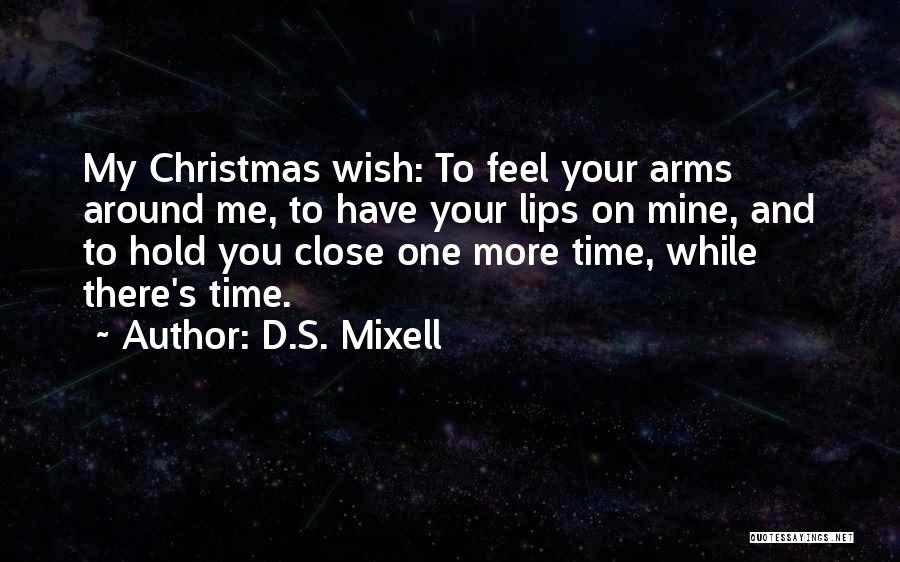 Christmas Time Love Quotes By D.S. Mixell