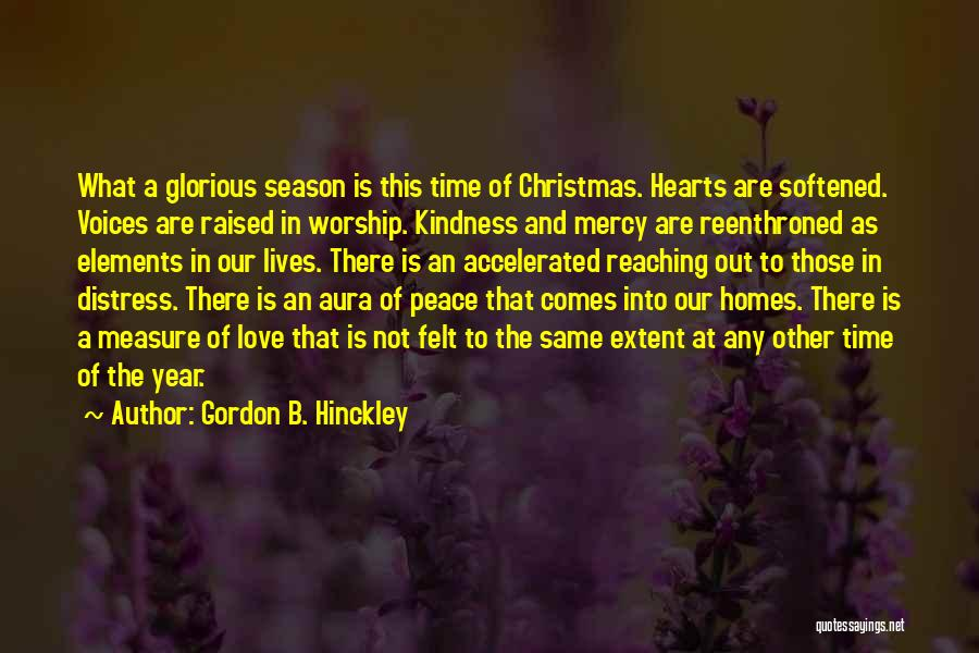 Christmas Time Love Quotes By Gordon B. Hinckley
