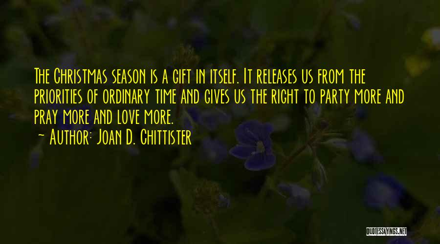 Christmas Time Love Quotes By Joan D. Chittister