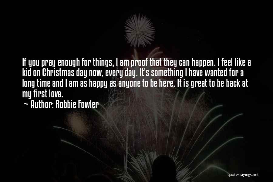 Christmas Time Love Quotes By Robbie Fowler