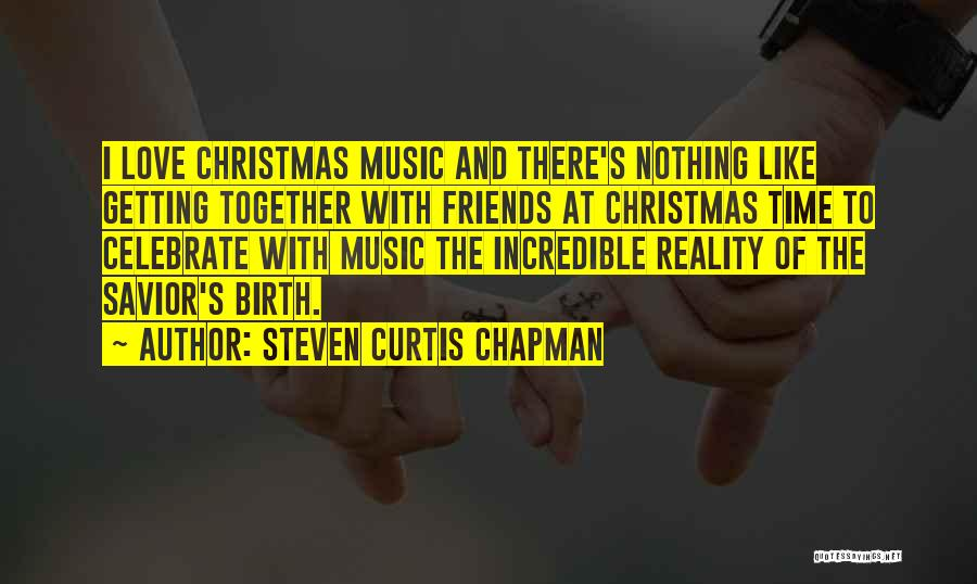 Christmas Time Love Quotes By Steven Curtis Chapman