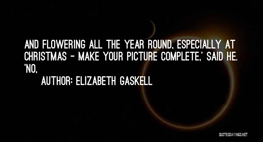 Christmas Year Round Quotes By Elizabeth Gaskell