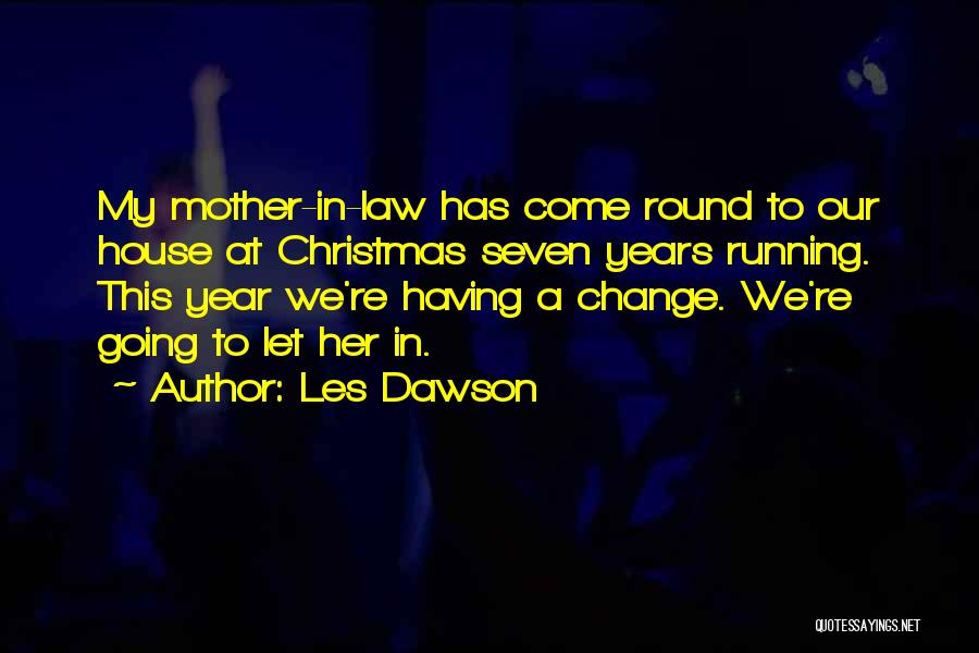 Christmas Year Round Quotes By Les Dawson